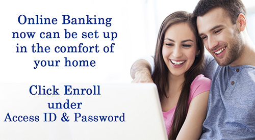 Online Banking now can be set up in the comfort of your home 